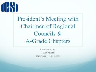 President ' s Meeting with Chairmen of Regional Councils &  A-Grade Chapters