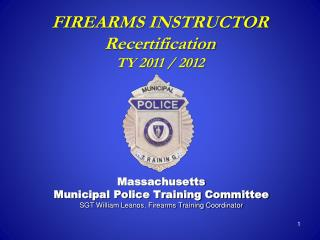FIREARMS INSTRUCTOR Recertification TY 2011 / 2012