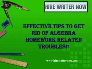Effective Tips to Get Rid of Algebra Homework Related Troubl