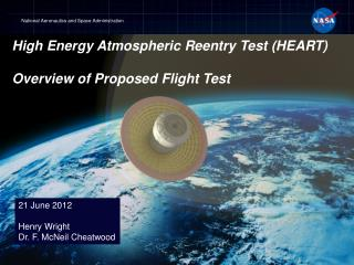 High Energy Atmospheric Reentry Test (HEART) Overview of Proposed  Flight Test