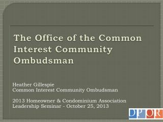 The Office of the Common Interest Community Ombudsman