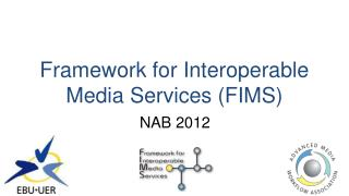 Framework for Interoperable Media Services (FIMS)