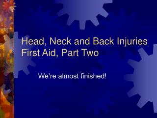 Head, Neck and Back Injuries  First Aid, Part Two
