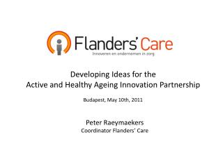 Developing Ideas for the  Active and Healthy Ageing Innovation Partnership