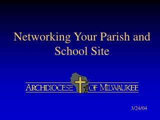 Networking Your Parish and School Site