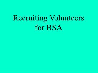 Recruiting Volunteers for BSA