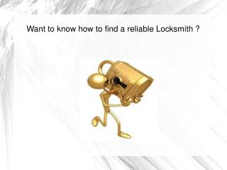 Want to know how to find a reliable Locksmith ?