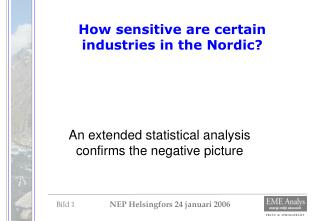How sensitive are certain industries in the Nordic?