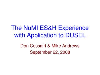 The NuMI ES&H Experience with Application to DUSEL