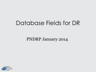 Database Fields for DR