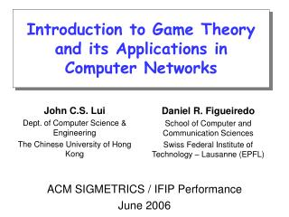 Introduction to Game Theory and its Applications in Computer Networks