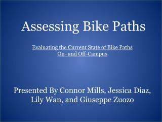 Presented By Connor Mills, Jessica Diaz, Lily Wan, and G i useppe Zu ozo