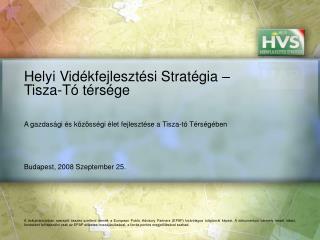 Helyi Vidékfejlesztési Stratégia – Tisza-Tó térsége