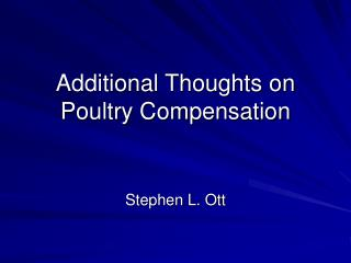 Additional Thoughts on Poultry Compensation