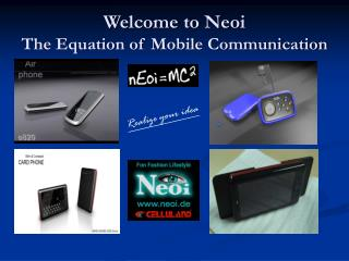Welcome to Neoi  The Equation of Mobile Communication