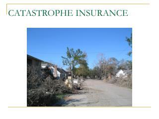 CATASTROPHE INSURANCE