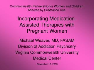 Incorporating Medication-Assisted Therapies with Pregnant Women