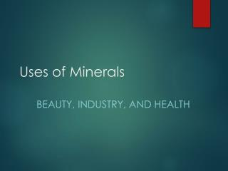 Uses of Minerals