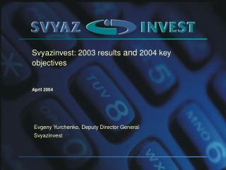Svyazinvest: 2003 results  and  2004 key objectives