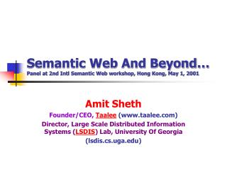 Semantic Web And Beyond… Panel at 2nd Intl Semantic Web workshop, Hong Kong, May 1, 2001