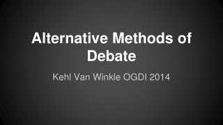 Alternative Methods of Debate