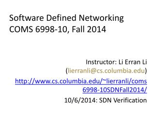Software Defined Networking COMS 6998-10, Fall 2014