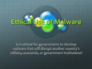 Ethical Use of Malware