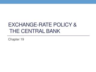 Exchange-Rate Policy &  the Central Bank