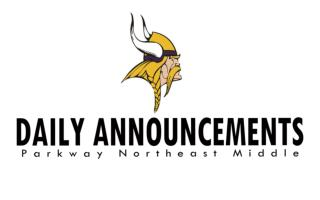 Parkway Northeast Middle School Daily Announcements