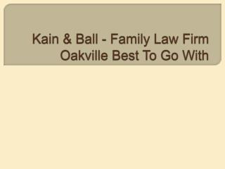 Kain & Ball - Family Law Firm Oakville Best To Go With