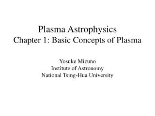 Plasma Astrophysics Chapter 1: Basic Concepts of Plasma
