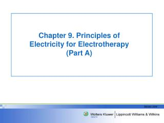 Chapter 9. Principles of Electricity for Electrotherapy (Part A)