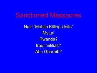 Sanctioned Massacres