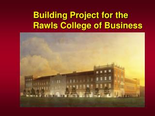Building Project for the Rawls College of Business