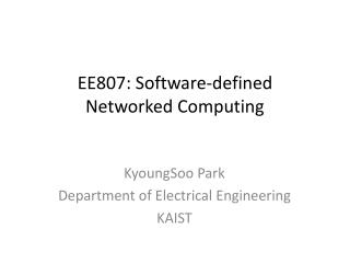 EE807: Software-defined  Networked Computing
