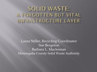 Solid Waste:  A Forgotten BUT Vital INFRASTRUCTURE Layer