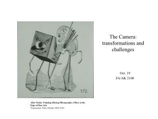 The Camera: transformations and challenges