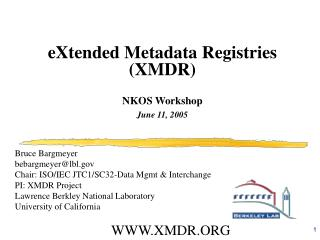 eXtended Metadata Registries (XMDR) NKOS Workshop June 11, 2005
