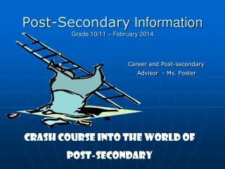 Post-Secondary  Information Grade 10/11 – February 2014