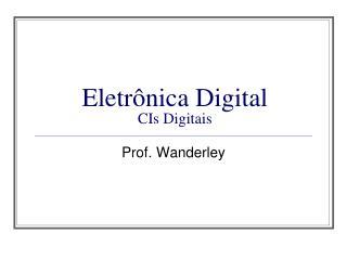 Eletrônica Digital  CIs Digitais