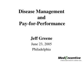 Disease Management and  Pay-for-Performance