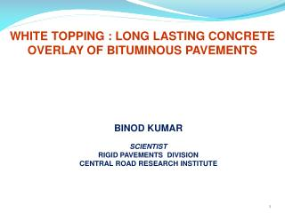 WHITE TOPPING : LONG LASTING CONCRETE OVERLAY OF BITUMINOUS PAVEMENTS