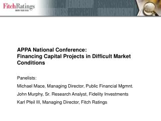 APPA National Conference: Financing Capital Projects in Difficult Market Conditions