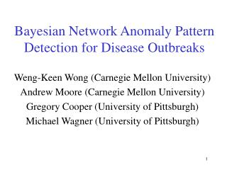 Bayesian Network Anomaly Pattern Detection for Disease Outbreaks