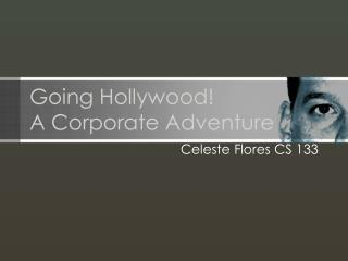 Going Hollywood! A Corporate Adventure