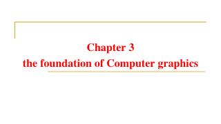 Chapter 3 the foundation of Computer graphics