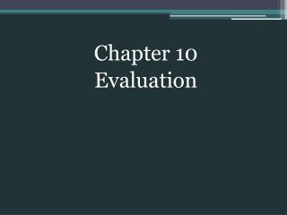 Chapter 10 Evaluation