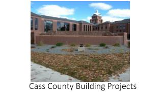 Cass County Building Projects