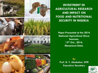 INVESTMENT IN AGRICULTURAL RESEARCH  AND  IMPACT ON  FOOD AND NUTRITIONAL SECURITY IN NIGERIA