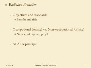 Radiation Protection Objectives and standards Benefits and risks